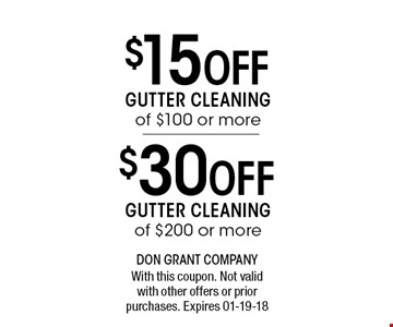 $15 Off GUTTER CLEANING of $100 or more. With this coupon. Not valid with other offers or prior purchases. Expires 01-19-18