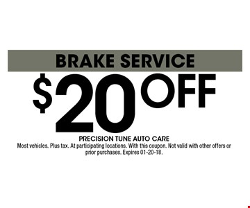 $20 offbrake service. Most vehicles. Plus tax. At participating locations. With this coupon. Not valid with other offers or