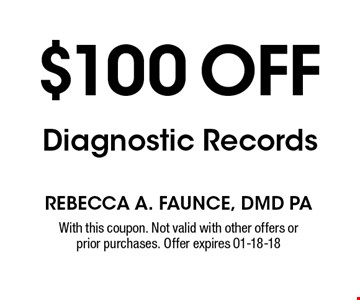 $100 off Diagnostic Records. With this coupon. Not valid with other offers or prior purchases. Offer expires 01-18-18