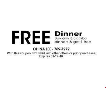 FREE DinnerBuy any 3 combo dinners & get 1 free. With this coupon. Not valid with other offers or prior purchases. Expires 01-19-18.