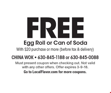 FREE Egg Roll or Can of Soda With $20 purchase or more (before tax & delivery). Must present coupon when checking out. Not valid with any other offers. Offer expires 3-9-18. Go to LocalFlavor.com for more coupons.