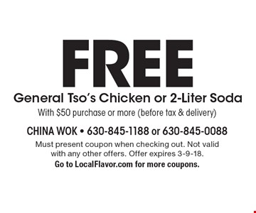 FREE General Tso's Chicken or 2-Liter Soda With $50 purchase or more (before tax & delivery). Must present coupon when checking out. Not valid with any other offers. Offer expires 3-9-18. Go to LocalFlavor.com for more coupons.