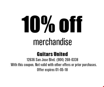 10% off merchandise. Guitars United12636 San Jose Blvd. (904) 268-0338 With this coupon. Not valid with other offers or prior purchases. Offer expires 01-05-18