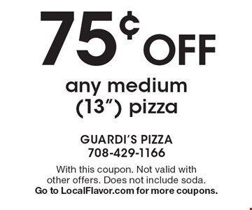 75¢ off any medium (13