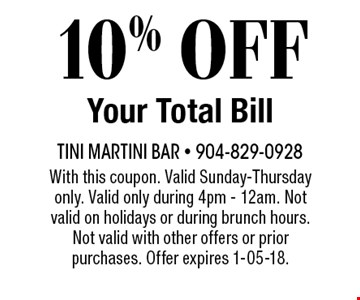 10% OFF Your Total Bill. With this coupon. Valid Sunday-Thursday only. Valid only during 4pm - 12am. Not valid on holidays or during brunch hours. Not valid with other offers or prior purchases. Offer expires 1-05-18.