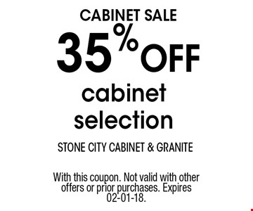 35% Off cabinet selection. With this coupon. Not valid with other offers or prior purchases. Expires 02-01-18.