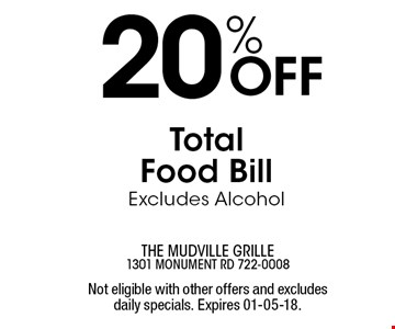 20% Off Total Food Bill Excludes Alcohol. Not eligible with other offers and excludes daily specials. Expires 01-05-18.