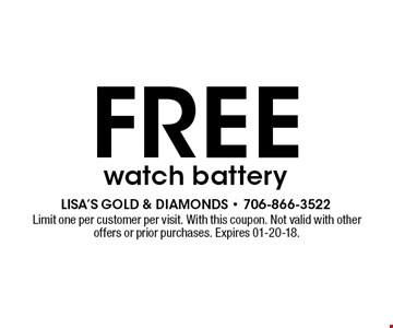free watch battery. Limit one per customer per visit. With this coupon. Not valid with other offers or prior purchases. Expires 01-20-18.