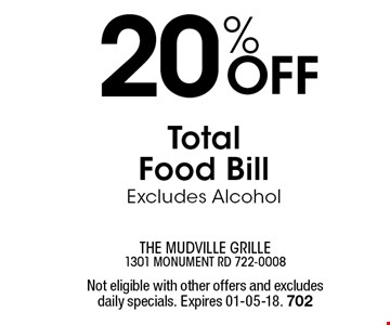 20% Off Total Food Bill Excludes Alcohol. Not eligible with other offers and excludes daily specials. Expires 01-05-18. 702