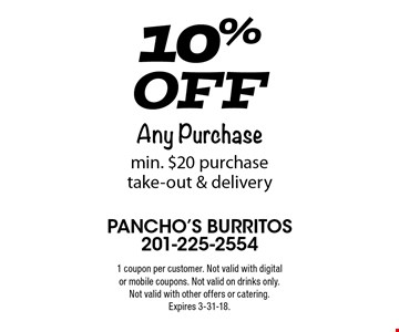 10% Off Any Purchase min. $20 purchase. Take-out & delivery. 1 coupon per customer. Not valid with digital or mobile coupons. Not valid on drinks only. Not valid with other offers or catering. Expires 3-31-18.
