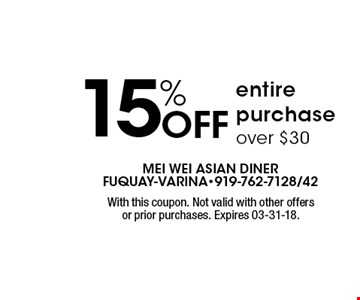 15% Off entire purchase over $30. With this coupon. Not valid with other offers or prior purchases. Expires 03-31-18.