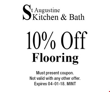 10% Off Flooring. Must present coupon.Not valid with any other offer.Expires 04-01-18. MINT