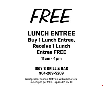 FREE LUNCH ENTREE Buy 1 Lunch Entree, Receive 1 Lunch Entree FREE11am - 4pm. Must present coupon. Not valid with other offers.One coupon per table. Expires 02-05-18.