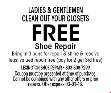 FREE Shoe RepairBring in 3 pairs for repair & shine & receive least valued repair free (pay for 2 get 3rd free). Coupon must be presented at time of purchase. Cannot be combined with any other offers or prior repairs. Offer expires 03-01-18.