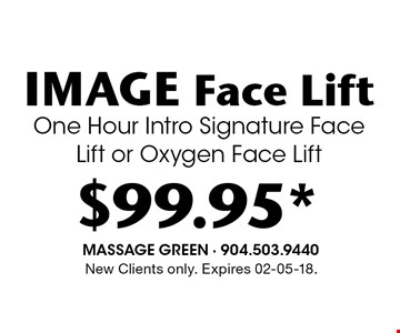 $99.95* IMAGE Face LiftOne Hour Intro Signature Face Lift or Oxygen Face Lift. New Clients only. Expires 02-05-18.