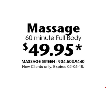 $49.95* Massage60 minute Full Body. New Clients only. Expires 02-05-18.