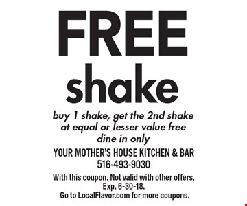 Free shake. Buy 1 shake, get the 2nd shake at equal or lesser value free. Dine in only. With this coupon. Not valid with other offers. Exp. 6-30-18. Go to LocalFlavor.com for more coupons.
