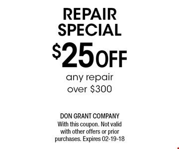 $25 Off REPAIR SPECIAL. With this coupon. Not valid with other offers or prior purchases. Expires 02-19-18