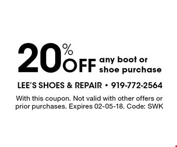 20% OFF any boot or shoe purchase. With this coupon. Not valid with other offers orprior purchases. Expires 02-05-18. Code: SWK