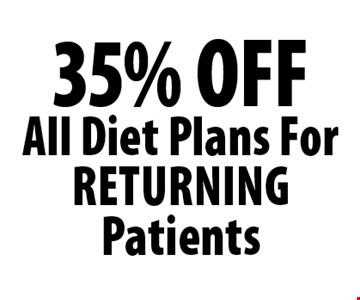 35% OFF All Diet Plans For ReturningPatients.