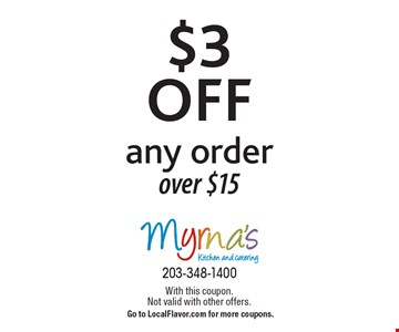 $3 off any order over $15. With this coupon. Not valid with other offers. Go to LocalFlavor.com for more coupons.