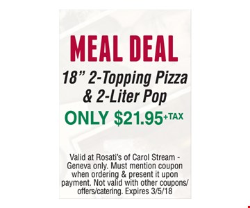 Meal Deal! Only $21.95 +tax 18