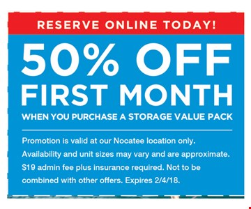50% Off First Month. When you purchase a storage value pack. Promotion is valid at our Nocatee location only. Availability and unit sizes may vary and are approximate. $19 admin fee plus insurance required. Not to be combined with other offers. 02-04-18