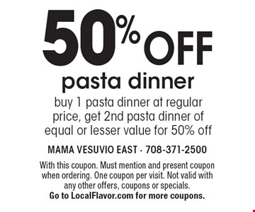 50% off pasta dinner. Buy 1 pasta dinner at regular price, get 2nd pasta dinner of equal or lesser value for 50% off. With this coupon. Must mention and present coupon when ordering. One coupon per visit. Not valid with any other offers, coupons or specials. Go to LocalFlavor.com for more coupons.