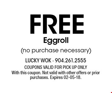 Free Eggroll(no purchase necessary). With this coupon. Not valid with other offers or prior purchases. Expires 02-05-18.