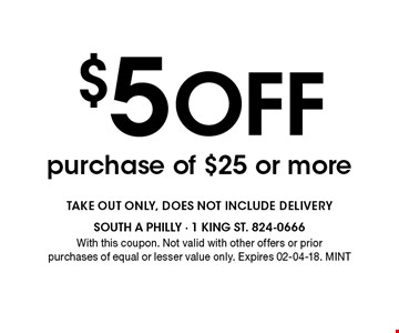$5 OFF purchase of $25 or more. With this coupon. Not valid with other offers or prior purchases of equal or lesser value only. Expires 02-04-18. MINT