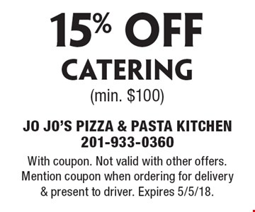 15% off Catering (min. $100). With coupon. Not valid with other offers. Mention coupon when ordering for delivery & present to driver. Expires 5/5/18.