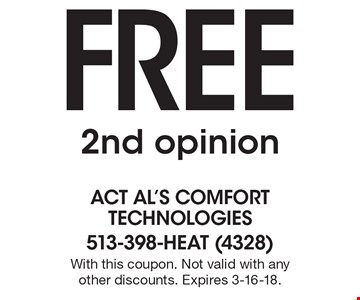 Free 2nd opinion. With this coupon. Not valid with any other discounts. Expires 3-16-18.