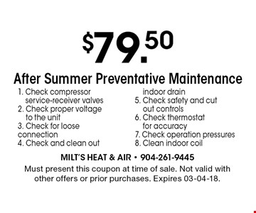 $79.50 After Summer Preventative Maintenance. Must present this coupon at time of sale. Not valid with other offers or prior purchases. Expires 03-04-18.