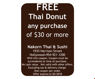 Free Thai donut any purchase of $30 or more.