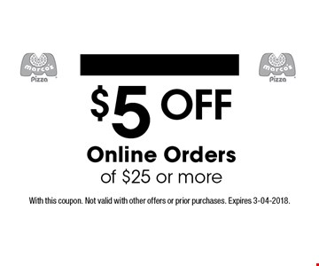 $5 OFF Online Orders of $25 or more. With this coupon. Not valid with other offers or prior purchases. Expires 3-04-2018.