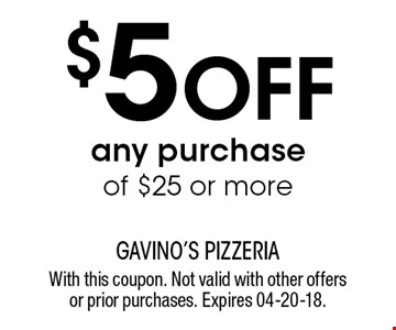 $5 Offany purchaseof $25 or more. With this coupon. Not valid with other offers or prior purchases. Expires 04-20-18.