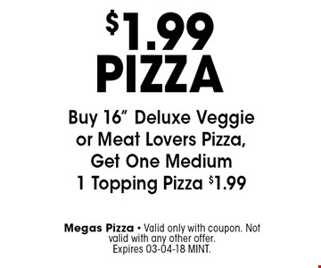 $1.99 PIZZA Buy 16