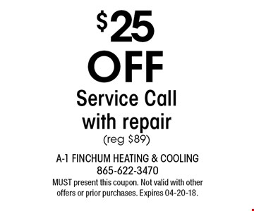 $25 OFF Service Call with repair (reg $89). MUST present this coupon. Not valid with other offers or prior purchases. Expires 04-20-18.