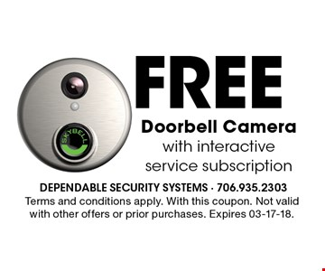 FREE Doorbell Camerawith interactive service subscription. Terms and conditions apply. With this coupon. Not valid with other offers or prior purchases. Expires 03-17-18.