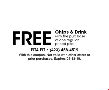 Free Chips & Drinkwith the purchaseof one regularpriced pita. With this coupon. Not valid with other offers or prior purchases. Expires 03-13-18.