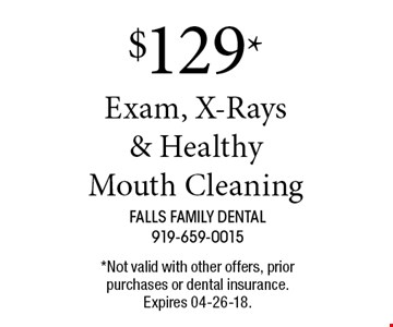 $129* Exam, X-Rays & Healthy Mouth Cleaning. *Not valid with other offers, prior purchases or dental insurance. Expires 04-26-18.
