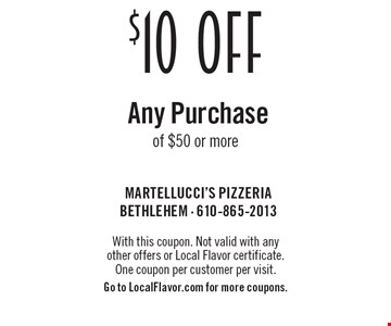 $10 OFF Any Purchase of $50 or more. With this coupon. Not valid with any 