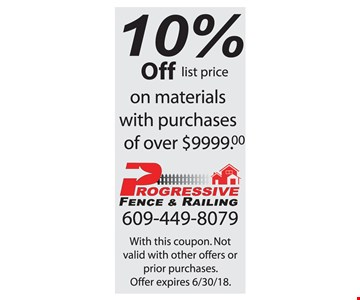 10% off list price on materials with purchases of over $9999. With this coupon. Not valid with other offers or prior purchases. Offer expires 6-30-18.
