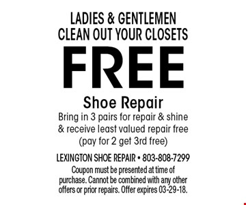 FREE Shoe RepairBring in 3 pairs for repair & shine & receive least valued repair free (pay for 2 get 3rd free). Coupon must be presented at time of purchase. Cannot be combined with any other offers or prior repairs. Offer expires 03-29-18.