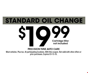 $19 .99Standard Oil Change. Most vehicles. Plus tax. At participating locations. With this coupon. Not valid with other offers or