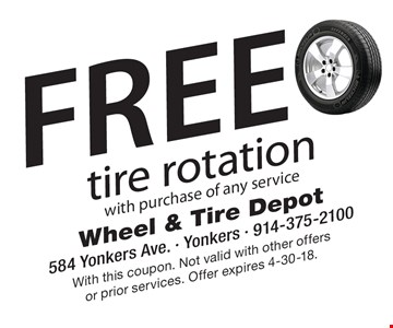 Free tire rotation with purchase of any service. With this coupon. Not valid with other offers or prior services. Offer expires 4-30-18.