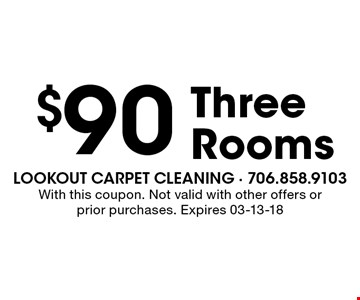 $90 Three Rooms. With this coupon. Not valid with other offers or prior purchases. Expires 03-13-18