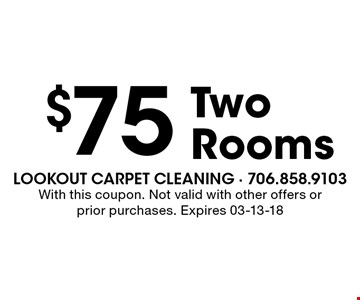 $75 Two Rooms. With this coupon. Not valid with other offers or prior purchases. Expires 03-13-18