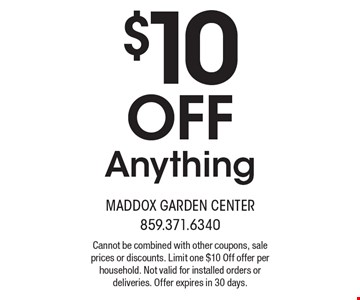 $10Off Anything. Cannot be combined with other coupons, sale prices or discounts. Limit one $10 Off offer per household. Not valid for installed orders or deliveries. Offer expires in 30 days.