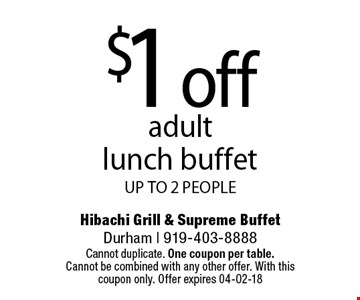 $1 off adult  lunch buffet UP TO 2 PEOPLE. Cannot duplicate. One coupon per table. Cannot be combined with any other offer. With this coupon only. Offer expires 04-02-18